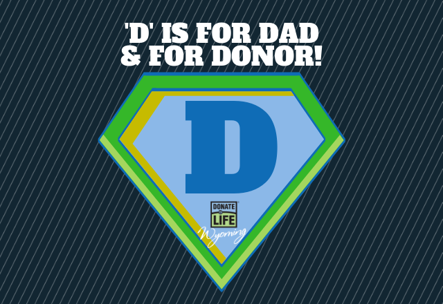 Celebrate Dads & Donors with Donate Life Wyoming